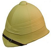 Pith Helmet, don't leave home without it!